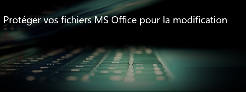 Office – Comment protéger un fichier #1